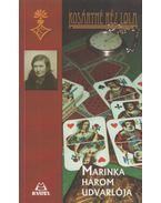 Marinka három udvarlója - Kosáryné Réz Lola
