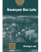 Perceg a szú - Kosáryné Réz Lola