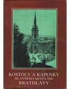 Kostoly a kaplnky hlavného mesta SSR Bratislavy (aláírt) - Anton Bagin, Josef Krajci