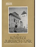 A kőszegi Jurisich-vár - Gergelyffy András, Sedlmayr János