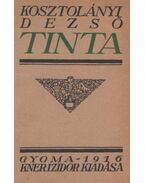 Tinta - Kosztolányi Dezső