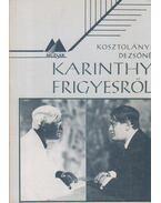 Karinthy Frigyesről - Kosztolányi Dezsőné