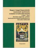 Magyar‒lengyel kapcsolatok: kontrasztív nyelvészeti, irodalmi és kulturális kutatás I. - Koutny Ilona, Dávid Mária, Németh Szabolcs, Pawel Kornatowski