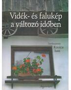 Vidék- és falukép a változó időben - Kovách Imre (szerk.)