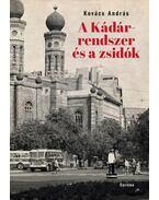 A Kádár-rendszer és a zsidók - Kovács András