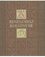 A reneszánsz Kolozsvár - Kovács András, Kovács Kiss Gyöngy