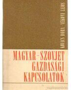 Magyar-Szovjet gazdasági kapcsolatok - Kovács Dóra, Vékony Lajos