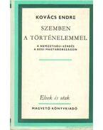 Szemben a történelemmel - Kovács Endre