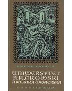 Uniwersytet Krakowski a kultura wegierska (dedikált) - Kovács Endre