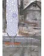 Kintés bent - Lokalitás és etnicitás a peremvidékeken - Kovács Éva (szerk.); Vidra Zsuzsanna (szerk.); Virág Tünde