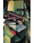 Frankensteintől a zöldekig - a gép és kritikusai - Kovács Gábor