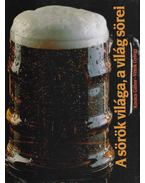 A sörök világa, a világ sörei - Kovács Gábor, Vétek György