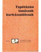 Tapétázási tanácsok barkácsolóknak - Kovács Géza