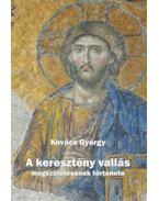 A keresztény vallás megszületésének története - Kovács György