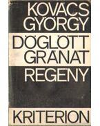 Döglött gránát - Kovács György