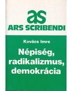 Népiség, radikalizmus, demokrácia - Kovács Imre