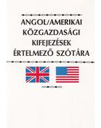 Angol-amerikai közgazdasági kifejezések értelmező szótára - Kovács János