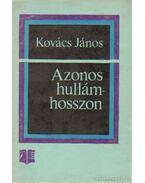 Azonos hullámhosszon - Kovács János