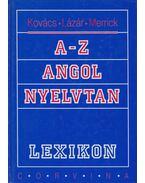 A-Z angol nyelvtan - Kovács János, Lázár A. Péter, Marion Merrick