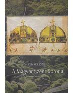 A Magyar Szent Korona - Kovács József