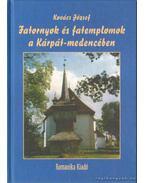 Fatornyok és fatemplomok a Kárpát-medencében - Kovács József