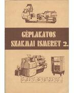 Géplakatos szakmai ismeret 2. - Kovács József