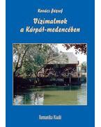 Vízimalmok a Kárpát-medencében - Kovács József