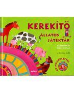 Kerekítő - Állatos játéktár babáknak és óvodásoknak CD melléklettel - Kovács Judit
