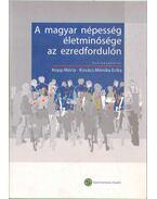 A magyar népesség életminősége az ezredfordulón - Kovács Mónika Erika, Kopp Mária