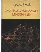 Sakkprogramozásról mindenkinek - Kovács P. Attila