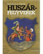 Huszárfegyverek a 15-17. századaban (dedikált) - Kovács S. Tibor