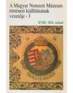 A Magyar Nemzeti Múzeum történeti kiállításának vezetője 3. - Kovács Tibor