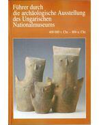 Führer durch die archäologische Ausstellung des Ungarischen Nationalmuseums - Kovács Tibor