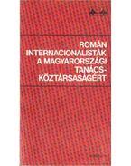 Román internacionalisták a magyarországi tanácsköztársaságért - Kővágó László