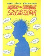Angol-magyar szlengszótár - English-Hungarian Dictionary of Slang - Kövecses Zoltán, András T. László