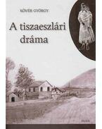 A tiszaeszlári dráma - Kövér György