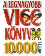 A legnagyobb vicckönyv 10000 viccel - Köves József
