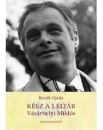 Kész a leltár. Vásárhelyi Miklós - Kozák Gyula
