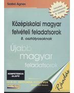 Középiskolai magyar felvételi feladatsorok 8. osztályosoknak - Szabó Ágnes