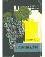 A csemegeszőlő (dedikált) - Kozma Pál