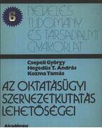 Az oktatásügyi szervezetkutatás lehetőségei - Kozma Tamás, Csepeli György, Hegedüs T. András