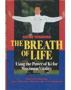The Breath of Life: Using the Power of Ki for Maximum Vitality - Kozo Nishino