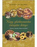 Nagy gluténmentes receptes könyv - Králl Mária, Horváth Miklós