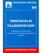 Peresztrojka és tulajdonáthelyezés - Krausz Tamás, Sz. Bíró Zoltán