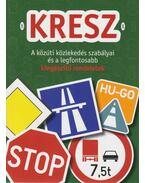 KRESZ - A közúti közlekedés szabályai és a legfontosabb kiegészítő rendeletek - Hack Emil