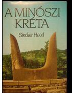 A minószi Kréta - Hood, Sinclair