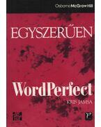 Egyszerűen WordPerfect - Kris Jamsa