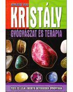 Kristálygyógyászat- és terápia - Komlóssy Vera