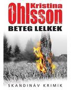 Beteg lelkek - Kristina Ohlsson