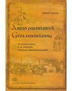 Árpád fejedelemtől Géza fejedelemig - Kristó Gyula